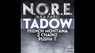 N.O.R.E. ( P.A.P.I.)  - TADOW feat. French Montana, 2 Chainz, Pusha T