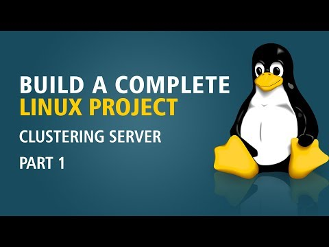 Build A Complete Linux Project | Clustering Server | Part 1 | Eduonix