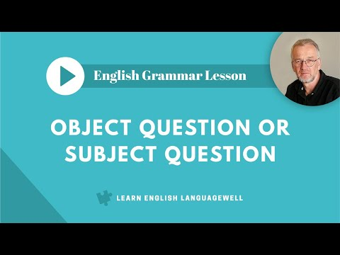 Subject (grammar) - When do we use Subject questions in the English language? see http://www.learnenglishlanguagewell.com/video.