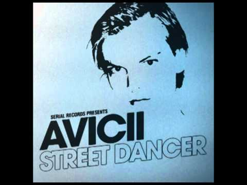 Avicii - Street Dancer (All Versions)
