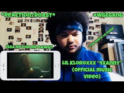 "ISSA NO FOR ME DAWG!! - LIL KLOROXXX ""4 XANNY"" (OFFICIAL MUSIC VIDEO) *REACTION/ROAST*"