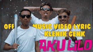 Video KLENIK GENK - AKU LILO (OFFICIAL MUSIC VIDEO LYRIC) MP3, 3GP, MP4, WEBM, AVI, FLV September 2019