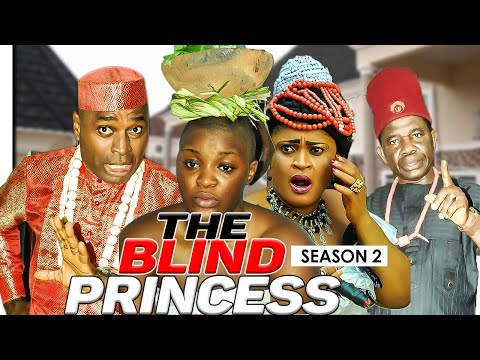THE BLIND PRINCESS 2 - LATEST NIGERIAN NOLLYWOOD MOVIES
