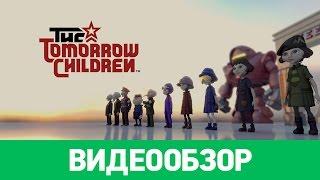Обзор игры The Tomorrow Children