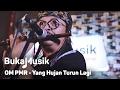 Download Lagu BukaMusik: OM PMR - Yang Hujan Turun Lagi Mp3 Free