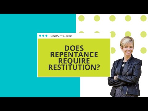 Does Repentance Require Restitution