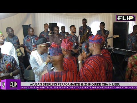 AYUBA'S STERLING PERFORMANCE @ 2018 OJUDE OBA IN IJEBU