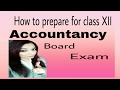 How to prepare for class XII Accountancy Board Exam  Last Min Tips  How to score 90+ in Accountancy
