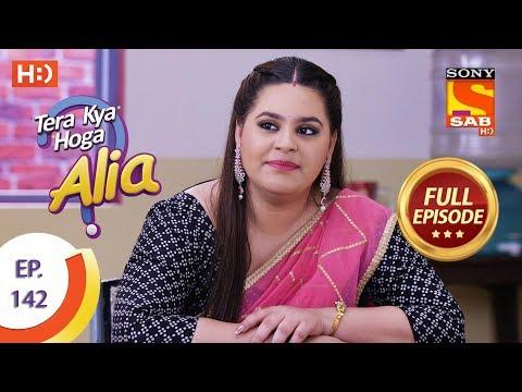 Tera Kya Hoga Alia - Ep 142 - Full Episode - 11th March 2020
