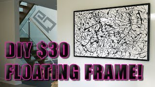 How To Build A Floating Picture Frame For $30! (Easy Method)