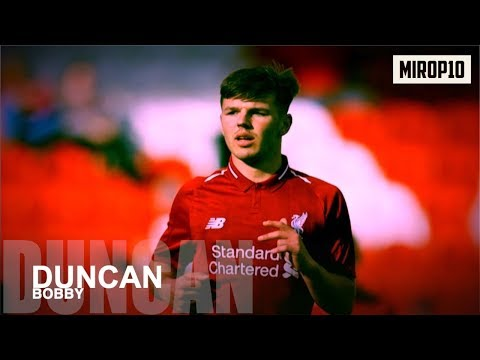 BOBBY DUNCAN ✭ LIVERPOOL ✭ THE NEXT ROBBIE FOWLER ✭ Skills & Goals ✭ 2018/2019 ✭