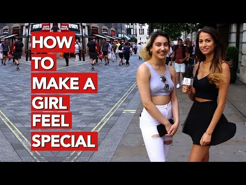 How to make a girl feel special?