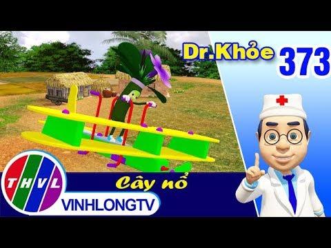THVL | Dr. Khỏe – Tập 373: Cây nổ - Phần 2 - Thời lượng: 4 phút và 37 giây.