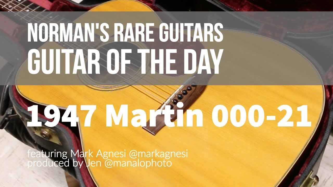 Guitar of the Day: 1947 Martin 000-21| Norman's Rare Guitars