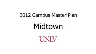 Midtown UNLV - UNLV Campus Master Plan
