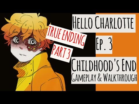 Hello Charlotte Episode 3 Childhood's End Part 3 of ❌True Ending ❌ Gameplay and Walkthrough