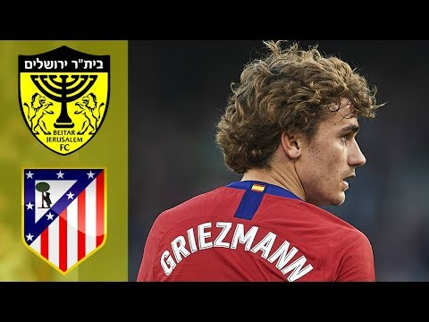 Beitar vs Atletico Madrid 2-1 Highlights & Goals Resumen y Goles 2019