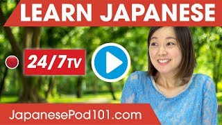 Video Learn Japanese 24/7 with JapanesePod101 TV MP3, 3GP, MP4, WEBM, AVI, FLV Juli 2018