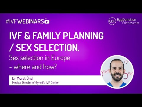 IVF and family balancing/gender selection. Where and how? #IVFWEBINARS