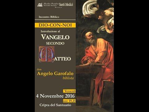 INTRODUZIONE AL VANGELO SECONDO MATTEO. Incontro biblico con don Angelo Garofalo