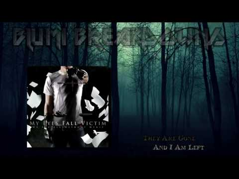 Throwback: My Eyes Fall Victim - They Are Gone And I Am Left (2011)
