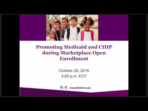 Webinar: Promoting Medicaid and CHIP during Marketplace Open Enrollment (10/26/16)