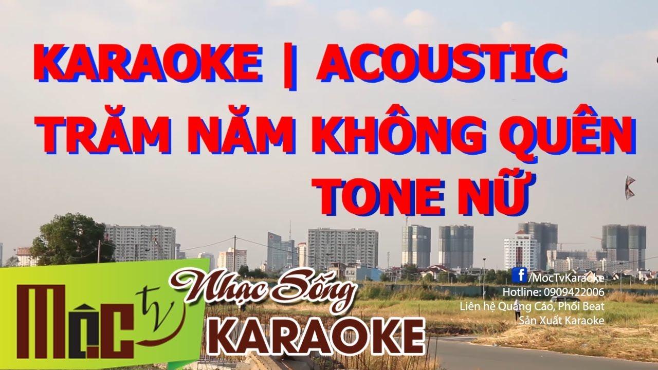 Karaoke TRĂM NĂM KHÔNG QUÊN Tone Nữ    Guitar cover Acoustic    #Hianhtrai