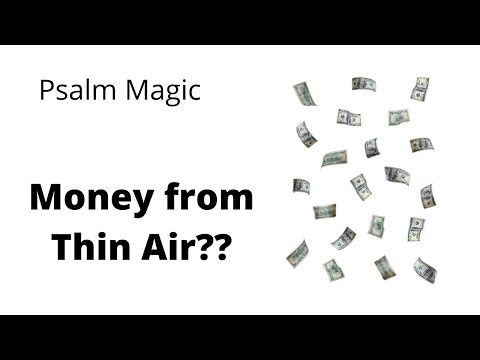 Psalm Magic: Psalm 76-MONEY FROM THIN AIR?