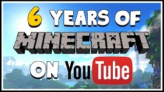 My Experience Making Minecraft Videos on YouTube for 6 Years