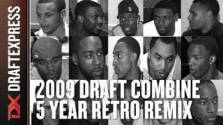 2009 Draft Combine - 5 Year Retro Remix
