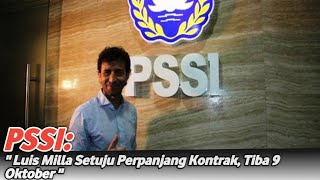 Video PSSI: Luis Milla Setuju Perpanjang Kontrak, Tiba 9 Oktober MP3, 3GP, MP4, WEBM, AVI, FLV September 2018