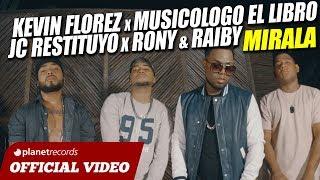 Kevin Florez X Musicologo El Libro X JC Restituyo X Rony & Raiby – Mirala (Video Oficial)