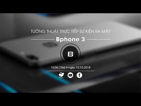 Xem lại buổi tường thuật trực tiếp sự kiện ra mắt Bphone 3 của BKAV @ vcloz.com