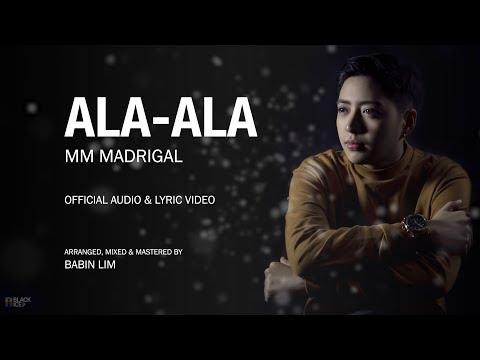 ALA ALA | MM MADRIGAL | OFFICIAL AUDIO & LYRIC VIDEO