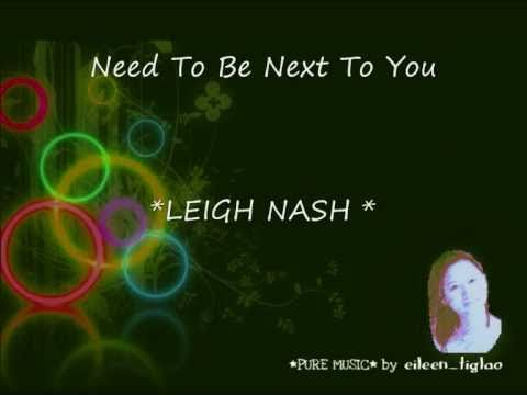 Need to be next to you by Leigh Nash