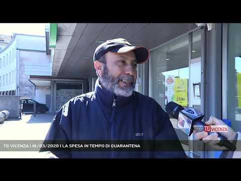 TG VICENZA | 16/03/2020 | LA SPESA IN TEMPO DI QUARANTENA