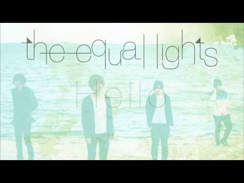 , title : 'the equal lights  「Hello」'