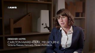 Designer Notes, Carlton Warehouse - Kennedy Nolan Architects