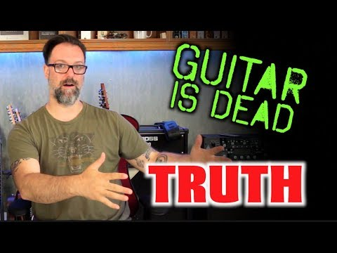 The Truth – Guitar is NOT dead