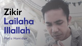 Download lagu Lailaha Illallah Hafiz Hamidun Zikir Terapi Diri Mp3