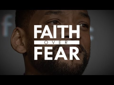 Faith over Fear - Will Smith - Christian Motivation for Effective Faith