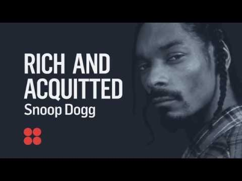 Rich And Acquitted: Snoop Dogg