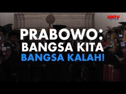 Prabowo: Bangsa Kita Bangsa Kalah!