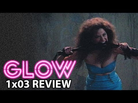 GLOW Season 1 Episode 3 'The Wrath of Kuntar' Review