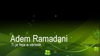 Feja E Vërtet - Adem Ramadani | 2012 - 2013