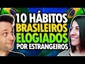 Habits 10 Praised By Foreign Brazilian