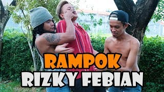 Video RAMPOK RIZKY FEBIAN MP3, 3GP, MP4, WEBM, AVI, FLV Juli 2019