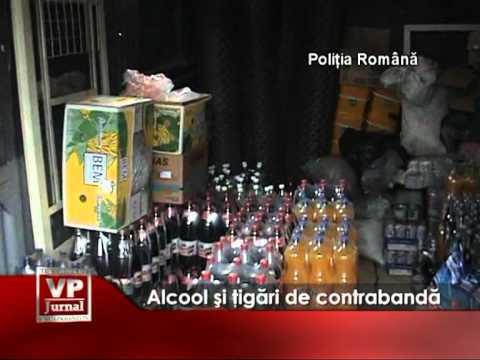 Alcool si tigari de contrabanda