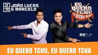 image of João Lucas & Marcelo - Eu Quero Tchu, Eu Quero Tcha