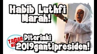 Video Habib Luthfi diteriaki Ganti Presiden Di Solo MP3, 3GP, MP4, WEBM, AVI, FLV Januari 2019